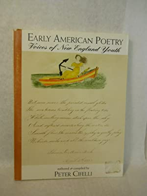 Early American Poetry: Voices of New England Youth. SIGNED by author: Cifelli, Peter, compiler