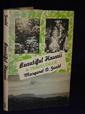 Beautiful Hawaii, a Travelogue. SIGNED by author: Gould, Margaret D.