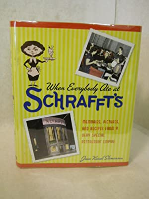 When Everybody Ate at Schrafft's: memories, pictures, and recipes from a very special ...