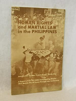 Human Rights and Martial Law in the Philippines: a report of an investigating mission.: Burke, Rep....
