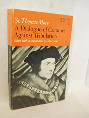 A Dialogue of Comfort against Tribulation: More, St. Thomas.
