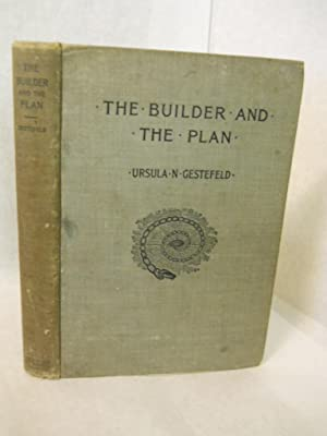The Builder and the Plan: a text-book on the science of being. Second edition: Gestefeld, Ursula N.