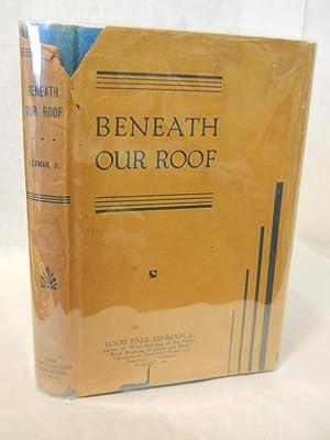 Beneath Our Roof: Lehman, Louis Paul, Jr.