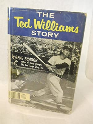 The Ted Williams Story: Schoor, Gene with Henry Gilfond