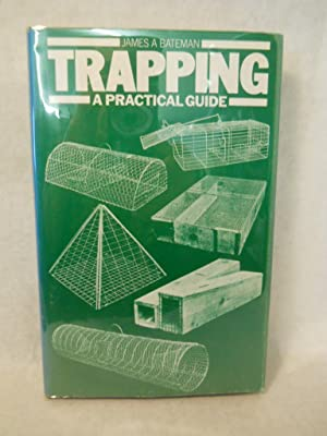 Trapping: A Practical Guide: Bateman, James A.