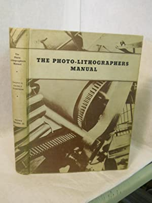 The Photo-Lithographer's Manual: the first issue of: Soderstrom, Walter E.,