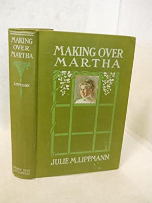 Making Over Martha: Lippmann, Julie M.