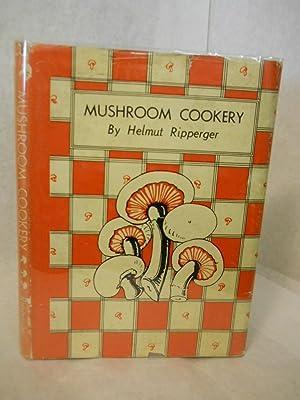 Mushroom Cookery: Ripperger, Helmut