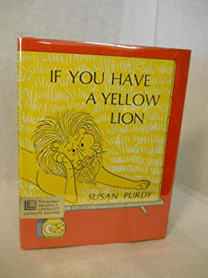 If You Have a Yellow Lion: Purdy, Susan.