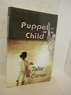 Puppet Child: a novel. SIGNED by author: Carner, Talia