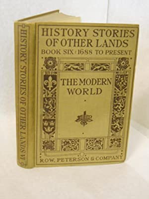 The Modern World. Book Six, 1688 to Present. History stories of other lands.: Terry, Arthur Guy, ...