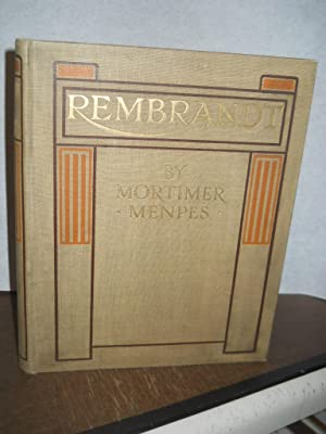 Rembrandt, with an essay on the life and work of Rembrandt by C. Lewis Hind: Menpes, Mortimer