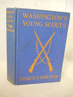 Washington's Young Scouts in the Camp of Cornwallis. American Scouting series: Tomlinson, ...