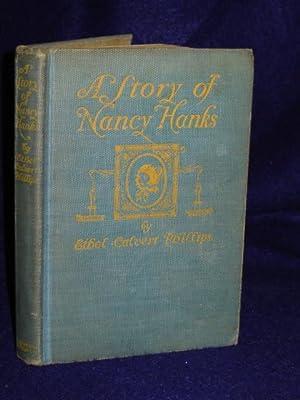 A Story of Nancy Hanks: Phillips, Ethel Calvert