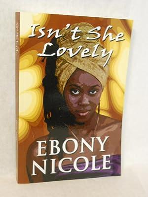 Isn't She Lovely. SIGNED by author: Nicole, Ebony
