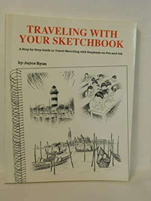 Traveling With Your Sketchbook: A Step-by-Step Guide: Ryan, Joyce