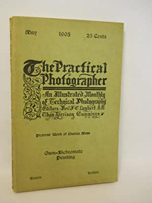 The Practical Photographer. May 1905: Lambert, Rev. F.C. and Chas. Harrison Cummings, editors