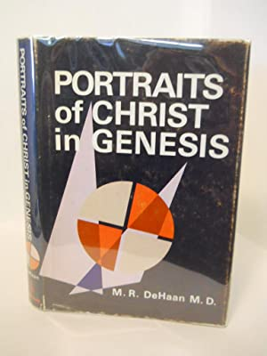 Portraits of Christ in Genesis: DeHaan, M.R.
