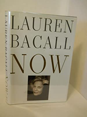 Now. SIGNED by author: Bacall, Lauren.