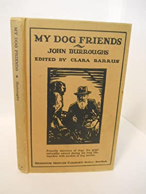My Dog Friends. SIGNED by editor: Burroughs, John/ Clara Barrus, editor