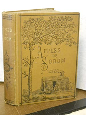 Apples of Sodom: a Story of Mormon Life: Gilchrist, Rosetta Luce [not printed on title pg]