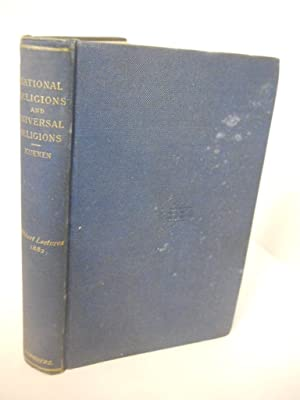 National Religions and Universal Religions [The Hibbert Lectures, 1882]: Kuenen, A.