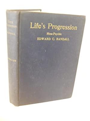 Life's Progression: research in metapsychics. Third Edition: Randall, Edward C.