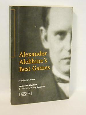 Alexander Alekhine's Best Games. Batsford Chess Library: Alekhine, Alexander