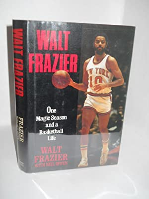 Walt Frazier: one magic season and a basketball life. SIGNED by Frazier: Frazier, Walt with Offen, ...