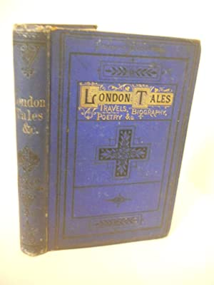 London Tales, Sketches, Poetry and Travels: The London Magazine Illustrated, editors of