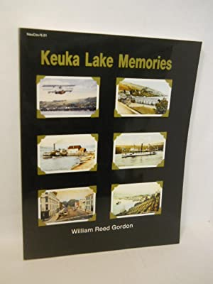 Keuka Lake Memories: the Champagne Country 1835-1935.: Gordon, William Reed