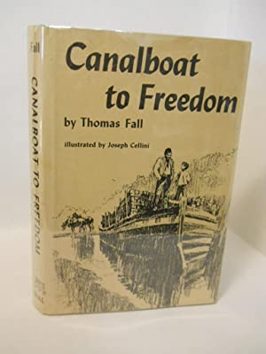 Canalboat to Freedom: Fall, Thomas.