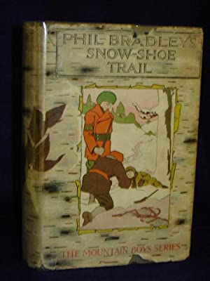 Phil Bradley's Snow-Shoe Trail; or, The Mountain Boys in the CanadianWilds: Boone, Silas R.