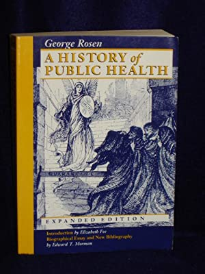A History of Public Health. Expanded Edition: Rosen, George