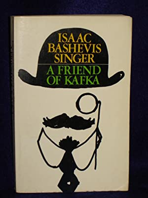 A Friend of Kafka and Other Stories: Singer, Isaac Bashevis