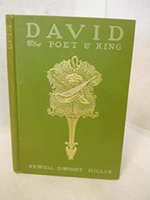David, the Poet and King: Hillis, Newell Dwight