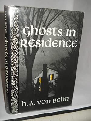 Ghosts in Residence. SIGNED by author: Von Behr, H.