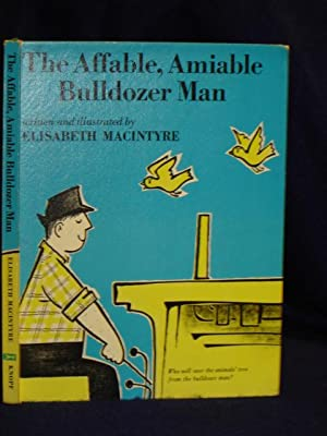 The Affable, Amiable Bulldozer Man: MacIntyre, Elizabeth