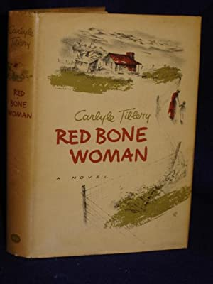 Red Bone Woman: a novel: Tillery, Carlyle