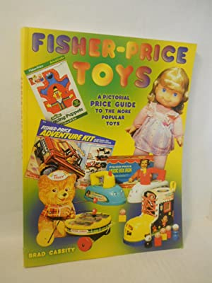 Fisher-Price Toys: A Pictorial Price Guide to: Cassity, Brad