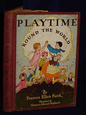 Playtime Round the World: Funk, Frances Ellen