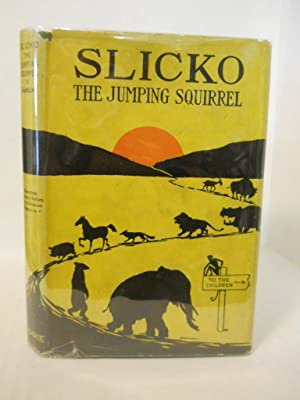 Slicko, the Jumping Squirrel: her many adventures.: Barnum, Richard.
