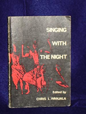Singing with the Night: a collection of East African verse: Wanjala, Chris L.