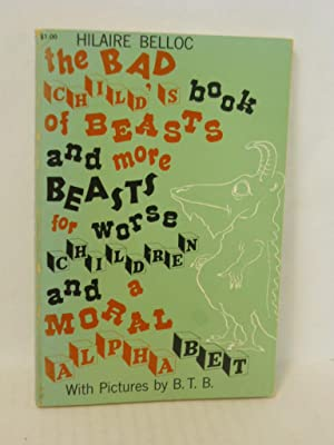 The Bad Child's Book of Beasts and: Belloc, Hilaire.