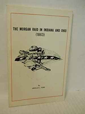 The Morgan Raid in Indiana and Ohio: Funk, Arville L.