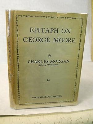 Epitaph on George Moore: Morgan, Charles