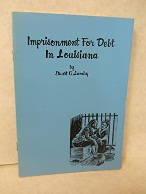 Imprisonment for Debt in Louisiana: Landry, Stuart O.