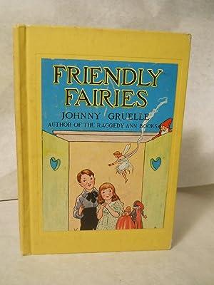 Friendly Fairies: Gruelle, Johnny.