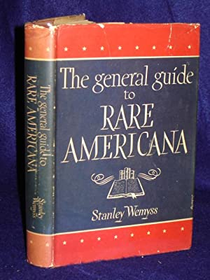 The General Guide to Rare Americana: new enlarged edition. SIGNED by author: Wemyss, Stanley