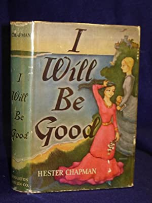 I Will Be Good: Chapman, Hester W.